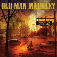 Old Man Markley - Blood On My Hands [7-inch] (Cover Artwork)