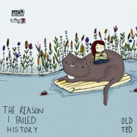 Old Ted - The Reason I Failed History [EP] (Cover Artwork)