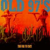 Old 97's - Too Far To Care (Cover Artwork)