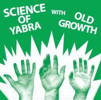 Old Growth / Science of Yabra - Split [7 inch] (Cover Artwork)