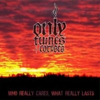 Only Fumes & Corpses - Who Really Cares, What Really Lasts (Cover Artwork)
