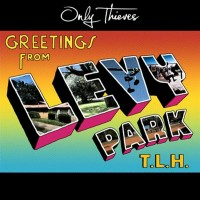 Only Thieves - Greetings from Levy Park, T.L.H. (Cover Artwork)