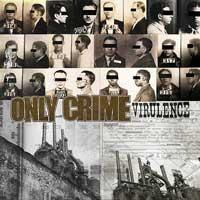 Only Crime - Virulence (Cover Artwork)