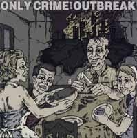 Only Crime / Outbreak - Split [7 inch] (Cover Artwork)