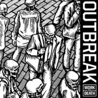 Outbreak - Work to Death [7 inch] (Cover Artwork)