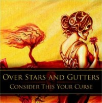 Over Stars and Gutters - Consider This Your Curse (Cover Artwork)