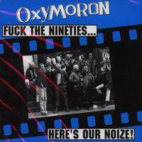 Oxymoron - Fuck the Nineties...Here's Our Noize! (Cover Artwork)