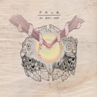 PALA - We Don't Exist [12-inch] (Cover Artwork)