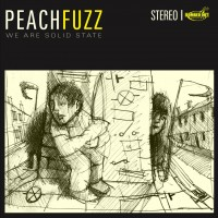Peachfuzz - We Are Solid State (Cover Artwork)