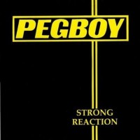 Pegboy - Strong Reaction (Cover Artwork)
