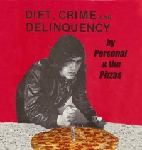 Personal and the Pizzas - Diet, Crime & Delinquency [7-inch] (Cover Artwork)