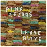 Pink Razors - Leave Alive (Cover Artwork)