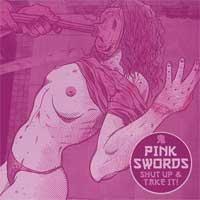 Pink Swords - Shut Up & Take It (Cover Artwork)