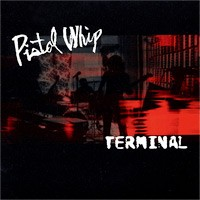 Pistol Whip - Terminal [CD/DVD] (Cover Artwork)