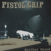 Pistol Grip - Another Round (Cover Artwork)