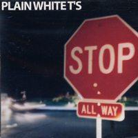 Plain White T's - Stop (Cover Artwork)
