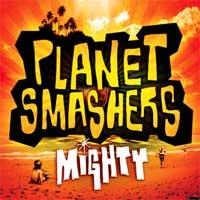 The Planet Smashers - Mighty (Cover Artwork)