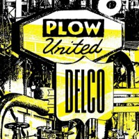 Plow United - Delco [7-inch] (Cover Artwork)