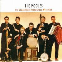 The Pogues - If I Should Fall From Grace With God (Cover Artwork)
