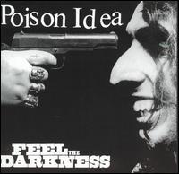 Poison Idea - Feel the Darkness (Cover Artwork)