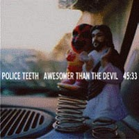 Police Teeth - Awesomer Than the Devil (Cover Artwork)