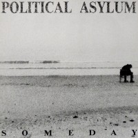 Political Asylum - Someday [reissue] (Cover Artwork)
