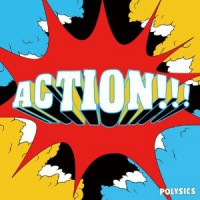 Polysics - Action!!! (Cover Artwork)