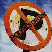 Polysics - Polysics Or Die!!!! (Cover Artwork)