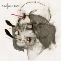 P.O.S. - Never Better (Cover Artwork)