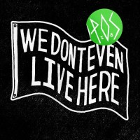 P.O.S. - We Don't Even Live Here (Cover Artwork)