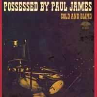 Possessed by Paul James - Cold and Blind (Cover Artwork)