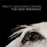 Pretty Girls Make Graves - The New Romance (Cover Artwork)