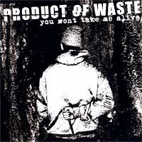 Product of Waste - You Won't Take Me Alive (Cover Artwork)