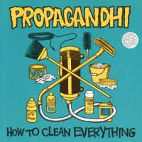 Propagandhi - How To Clean Everything (Cover Artwork)