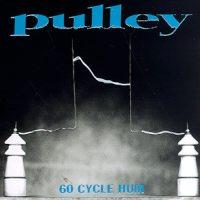Pulley - 60 cycle hum (Cover Artwork)