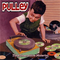 Pulley - Time-Insensitive Material (Cover Artwork)