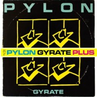 Pylon - Gyrate Plus (Cover Artwork)