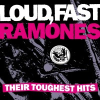 Ramones - Loud, Fast Ramones: Their Toughest Hits (Cover Artwork)