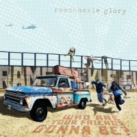 Ramshackle Glory - Who Are Your Friends Gonna Be? (Cover Artwork)