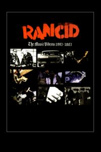 Rancid - The Music Videos: 1993-2003 DVD (Cover Artwork)