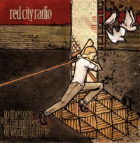 Red City Radio - To the Sons & Daughters of Woody Guthrie (Cover Artwork)