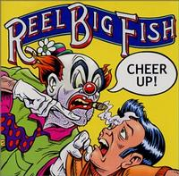 Reel Big Fish - Cheer Up (Cover Artwork)