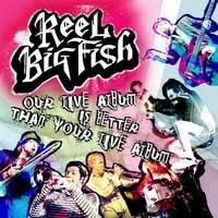 Reel Big Fish - Our Live Album Is Better Than Your Live Album [2-CD/DVD] (Cover Artwork)