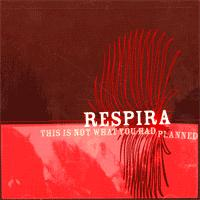 Respira - This Is Not What You Had Planned (Cover Artwork)