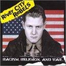 River City Rebels - Racism, Religion, and War (Cover Artwork)