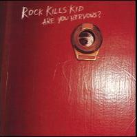 Rock Kills Kid - Are You Nervous? (Cover Artwork)