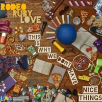 Rodeo Ruby Love - This Is Why We Don't Have Nice Things (Cover Artwork)