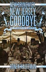 Ronen Kauffman - New Brunswick, New Jersey, Goodbye: Bands, Dirty Basements and the Search [book] (Cover Artwork)