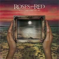 Roses Are Red - What Became of Me (Cover Artwork)