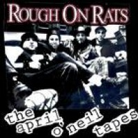 Rough on Rats - The April O'Neil Tapes (Cover Artwork)